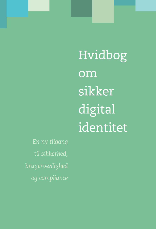 Hvidbog om sikker digital identitet pdfversion - 1. udgave, 1. oplag